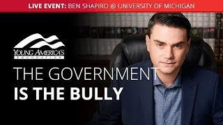 The government is the bully | Ben Shapiro LIVE at University of Michigan