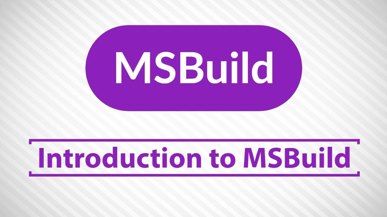 Introduction to MSBuild | Part 1