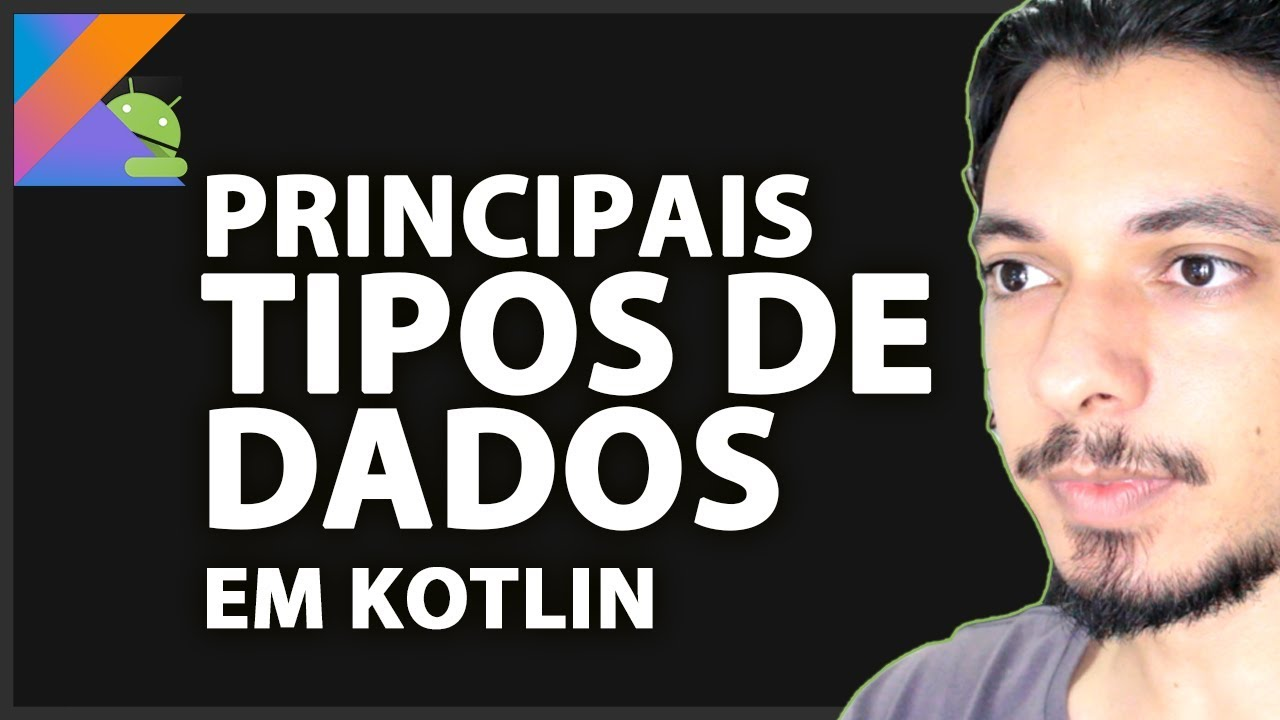 PRINCIPAIS TIPOS DE DADOS EM KOTLIN | TIAGO AGUIAR
