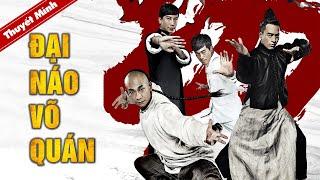 Phim Hành Động Võ Thuật Trung Quốc Siêu Đỉnh   ĐẠI NÁO VÕ QUÁN   Phim Lẻ Chiếu Rạp Thuyết Minh