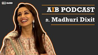 AIB Podcast : Feat. Madhuri Dixit