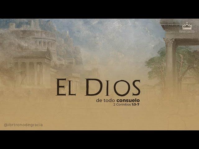 El Dios de todo Consuelo / 2 Corintios 1:3-7/ Rubén Contreras.