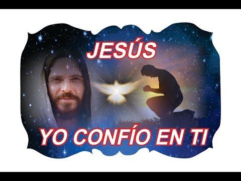 JESÚS YO CONFÍO EN TI - ORACIÓN PODEROSA | ESOTERISMO AYUDA ESPIRITUAL