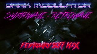 Synthwave Retrowave February 2017 Mix from DJ DARK MODULATOR