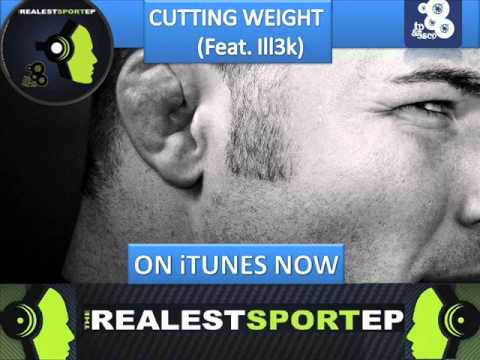 TP & Esco feat iLL3K- Cutting Weight (The Realest Sport EP)