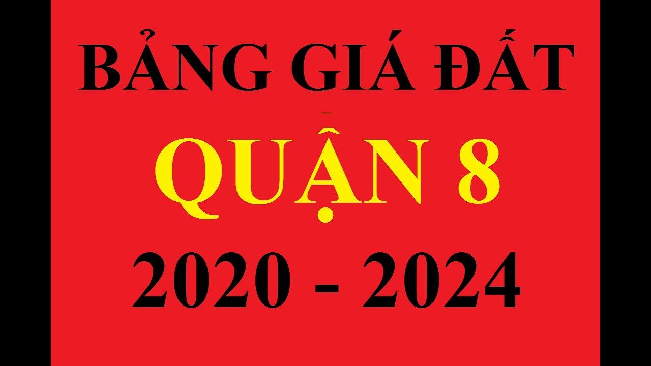 BẢNG GIÁ ĐẤT QUẬN 8 NĂM 2020 | BẢNG GIÁ ĐẤT QUẬN 8 2020 - 2024