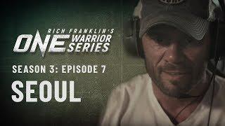Rich Franklin's ONE Warrior Series | Season 3 | Episode 7 | Seoul