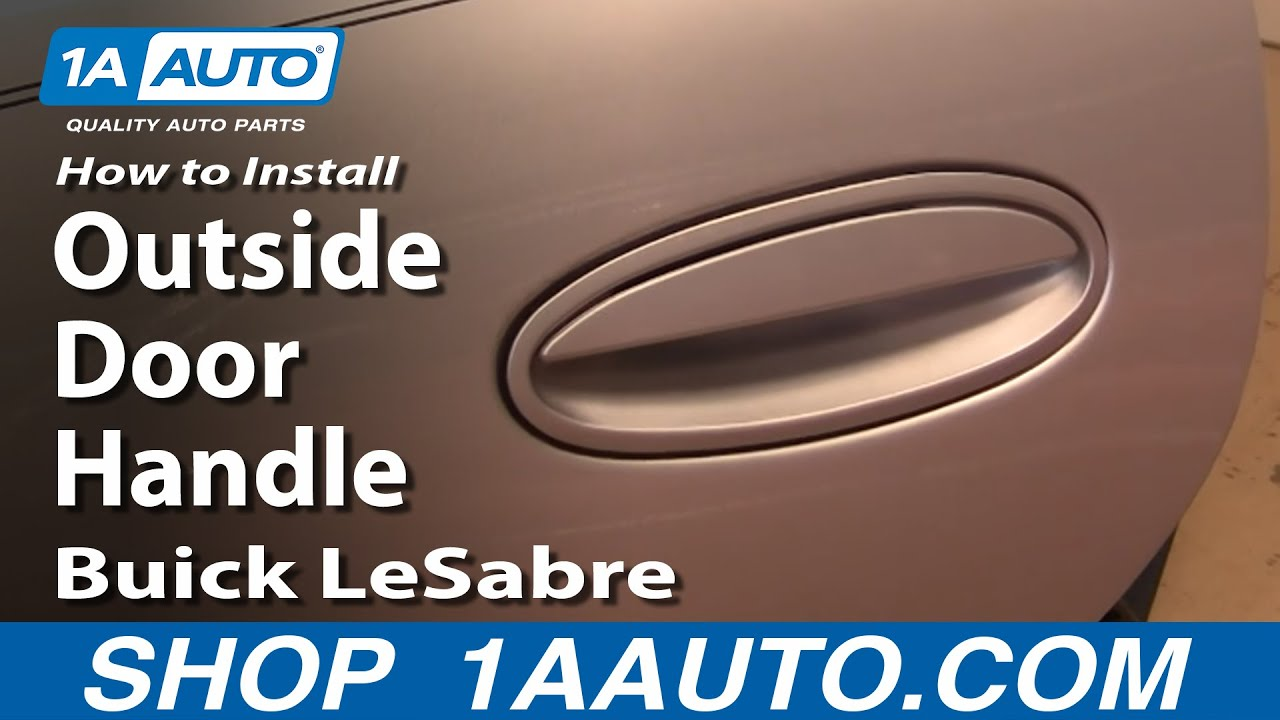 How To Install Replace Rear Outside Door Handle Buick Lesabre 00 05 2005 Wiring Diagram 1aautocom