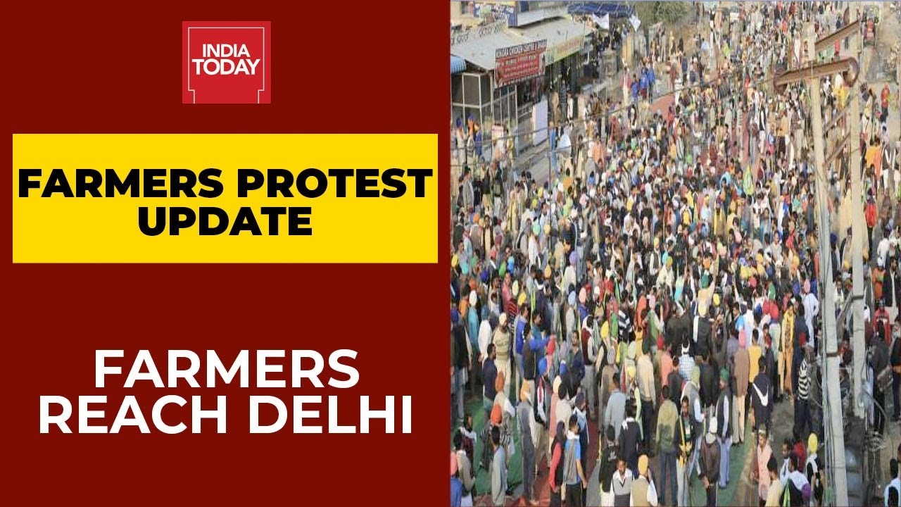 Farmers Protest Live News Updates: Farmers Reach Delhi, Police Cautious   India Today