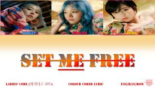 LADIES' CODE(레이디스 코드)- Set Me Free [Color Coded Lyrics Han|R…