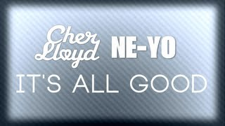 Cher Lloyd & Ne-Yo - It's All Good (Lyric Video) HD
