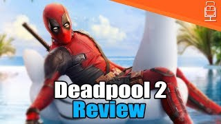 Deadpool 2 Review (NO SPOILERS)