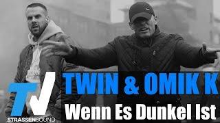 TWIN feat. OMIK K - Wenn Es Dunkel Ist (Official HD Video)  Prod. von Cashmo