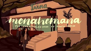 "The Panasdalam Bank - Menahemana (feat. Hanin Dhiya) [From ""Voor Milea""]"