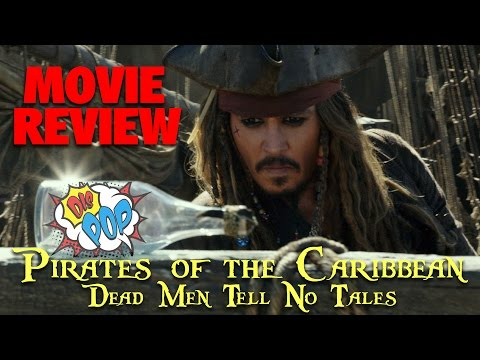 Pirates of the Caribbean: Dead Men Tell No Tales Movie Revie