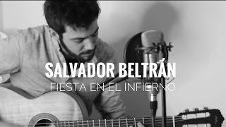 Salvador Beltrán - Fiesta en el infierno (Cover)