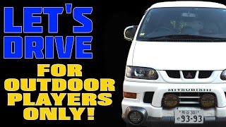 Let's Drive!  Season 1.5 - Drive 02 - Mitsubishi Delica Space Gear Chamonix