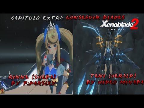 Xenoblade Chronicles 2   Capitulo extra, conseguir Blades Rinne (sheba)  y Teni (Herald)