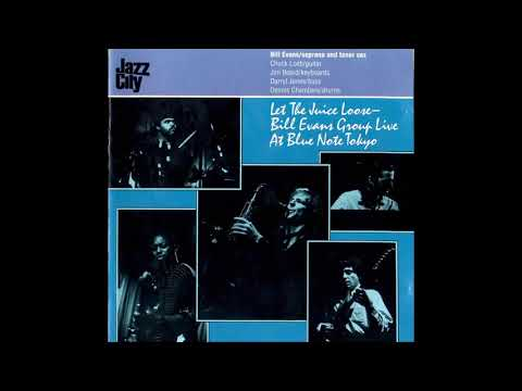 Bill Evans Group Let The Juice Loose