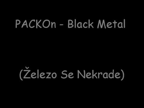 PACKOn - Black Metal (Železo Se Nekrade)