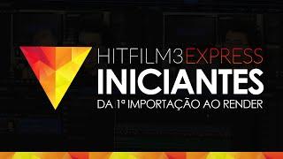 COMO EDITAR NO HITFILM 3 EXPRESS/PRO - TUTORIAL COMPLETO para INICIANTES