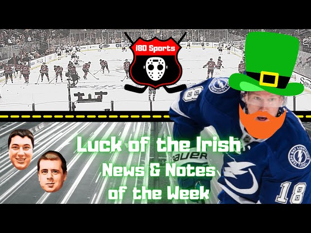 NHL- Luck of the Irish, News and Notes of the Week