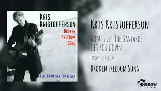 Kris Kristofferson - Don't Let The Bastards Get You Down