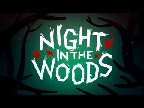 Title Extended - Night in the Woods