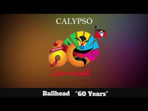 (Antigua Carnival 2016 Calypso Music) Ballhead - 60 Years