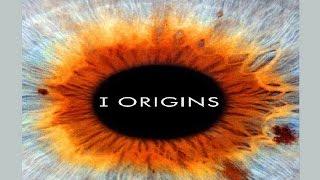 Обзор фильма - Я начало - (I Origins 2014). ВССН