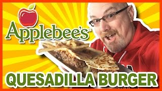 Applebee's Quesadilla Burger & Fries in Restaurant Review