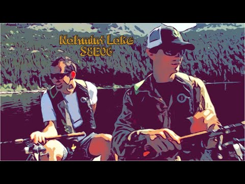 TMATFR S8E06: Nahmint Lake