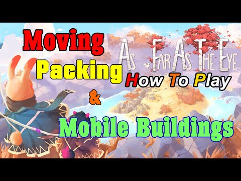 How to Play As Far As The Eye | Moving, Mobile Buildings &  Packing Resources |