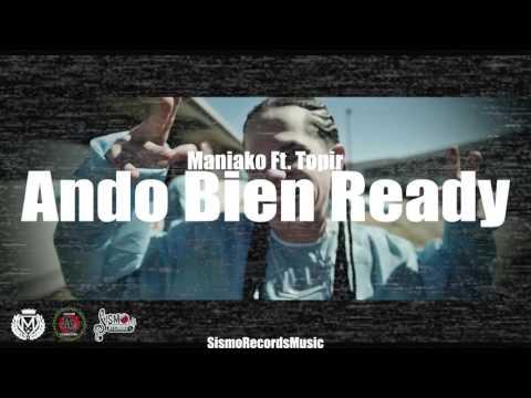 Ando Bien Ready  Maniako Ft  Topir  Sismo Records Music