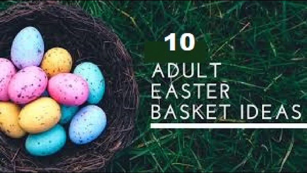 Top 10 adult easter baskets youtube top 10 adult easter baskets negle Images