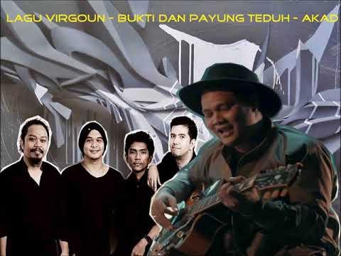 Lagu Virgoun - Bukti Dan Payung Teduh - Akad