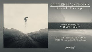 Crippled Black Phoenix - To You I Give (Track Premiere)