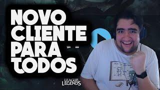NOVO CLIENTE DO LEAGUE OF LEGENDS LIBERADO PARA TODO MUNDO!