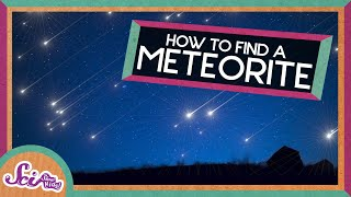 How to Find a Meteorite!