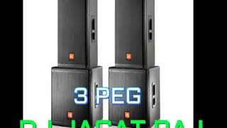 3 Peg - Sharry Mann [Latest Punjabi Dance 2017 Mix]Dj Jagat Raj