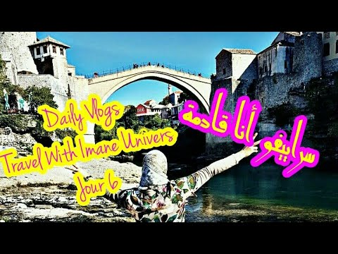Daily Vlogs Travel With Imane Univers:jour 6 😍Sarajevo j'arrive ✌سراييفو أنا قادمة😍