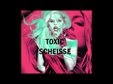 Lady Gaga - The Toxic Scheiße (Feat. Britney Spears)