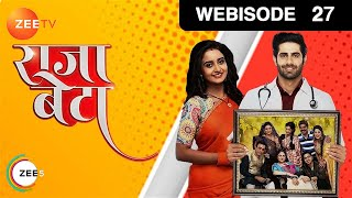 Rajaa Betaa | Ep 27 | Feb 14, 2019 | Webisode | Zee TV