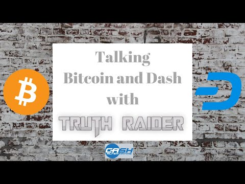 Talking Bitcoin And Dash With Dave From Truth Raider
