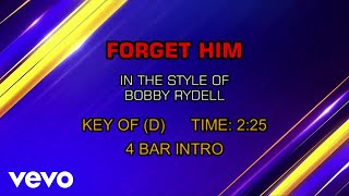 Bobby Rydell - Forget Him (Karaoke)