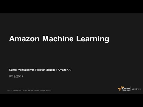 Exploring the Business Use Cases for Amazon Machine Learning - June 2017 AWS Online Tech Talks