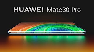 Huawei Mate 30 Pro OFFICIAL - IT'S ALL HERE!!!