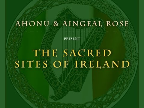 Sacred Sites of Ireland Virtual Tour - Part 1