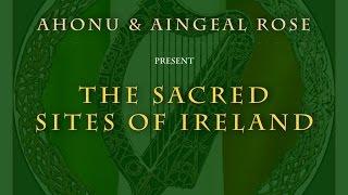 Sacred Sites of Ireland Virtual Tour - Part 1