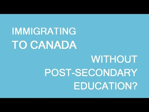 Is It Possible To Immigrate To Canada Without A Post-secondary Diploma Or Degree? LP Group